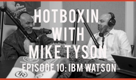IBM WATSON | HOTBOXIN W/ MIKE TYSON #10