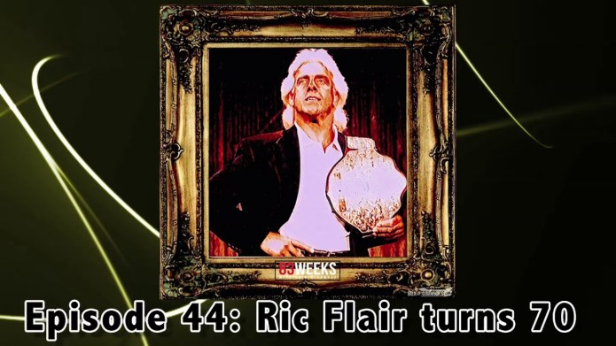 83 Weeks #44: Ric Flair is 70!