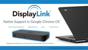 DisplayLink Announces Native Support in Google Chrome OS and Launches at Interop 2016 Showcasing Dell and HP Chromebooks