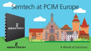 Semtech to Showcase Portfolio of Protection, Wireless Charging, Isolated Switching and LoRa Wireless Platforms at PCIM Europe 2016
