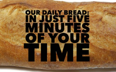 Bake Your Own Bread Daily–In Five Minutes or Less!