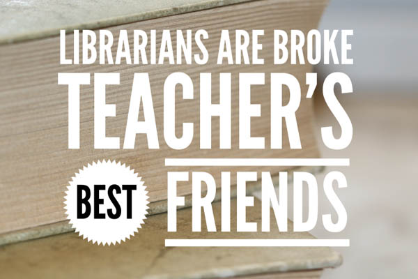 Need Books?  Make Friends with the Librarian