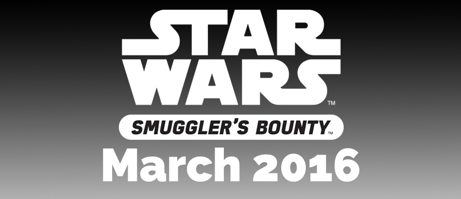 Smuggler's Bounty March 2016 – Star Wars Smuggler's Bounty Subscription Box