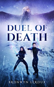 Duel of Death by Bronwyn Leroux
