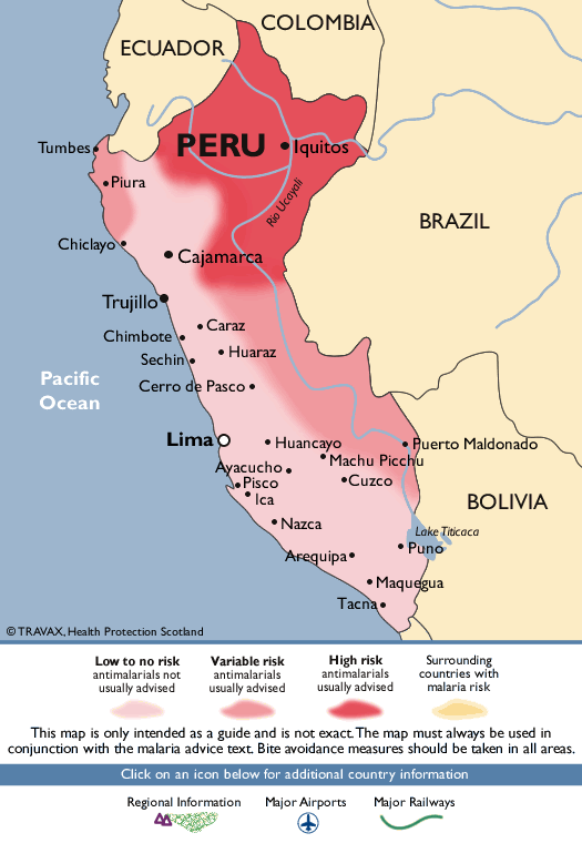 Tumbes  COLOMBIA  ECUADOR  PERU .lquit  • Piura  C hic layo  • Ca• marca  Trujillo  Chimbote  Sechin  Pacific  Cerro  Ocean  • Caraz  • Huaraz  Pasco •  Lima  • Huancayo  BRAZIL  uerto Maldon o  acucho.  Pisco  • Machu Picc  •Cuzco  BOLIVIA  • Nazca  • Puno  Lilpa •  • Maqu ua  @TRAVAX. Halth  Low to no risk  antimalarials not  usually advised  Variable risk  antimalarials  usually advised  Tacn  High risk  anti malarials  usually advised  Surrounding  co untries With  rnalaria risk  This map is only intended as a guide and is not exact The map must always be used in  conjunction with the n-nlaria advice text Bite avoidance measures should be caken in all areas.  Click cn an icon below for additional country information  Regional Inforrnation Airports  Railways