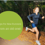 5 Tips For New Runners (From An Old One!)