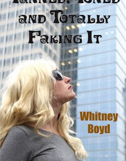 Tanned, Toned and Totally Faking It – by Whitney Boyd – Book Review