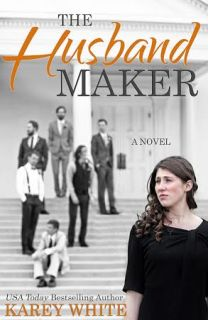 Book Review: The Husband Maker by Karey White