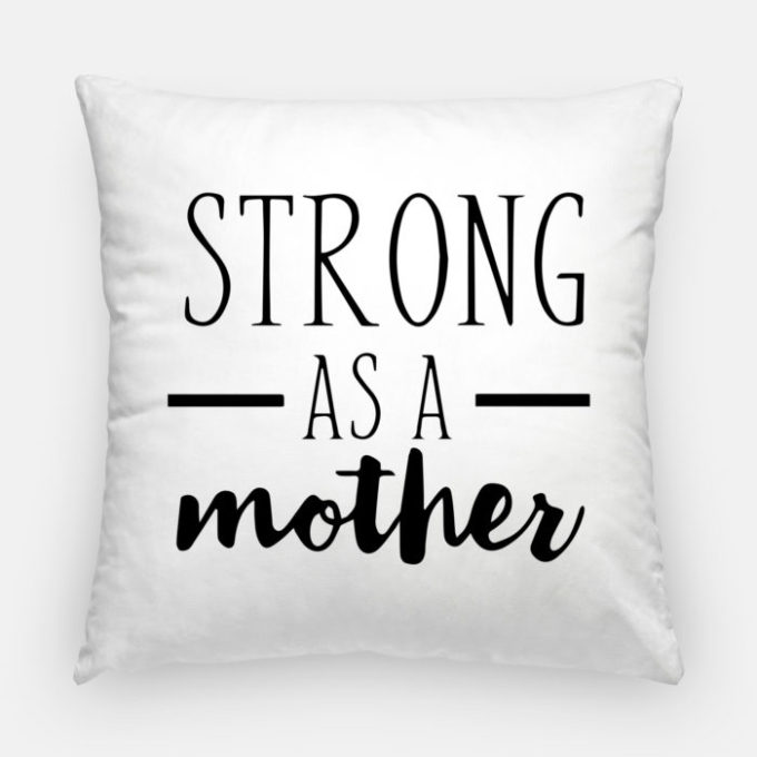 Strong As A Mother Pillow - get the free svg file from Brooklyn Berry Designs