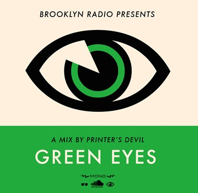 Photo of Printer's Devil – Brooklyn Radio Guest Mix aka Green Eyes