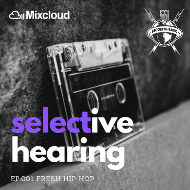 Photo of Selective Hearing Episode 001 – Fresh Hip Hop