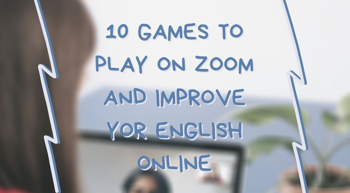 10 Games To Play On Zoom To Improve Your English Online Brooklyn School Of Languages