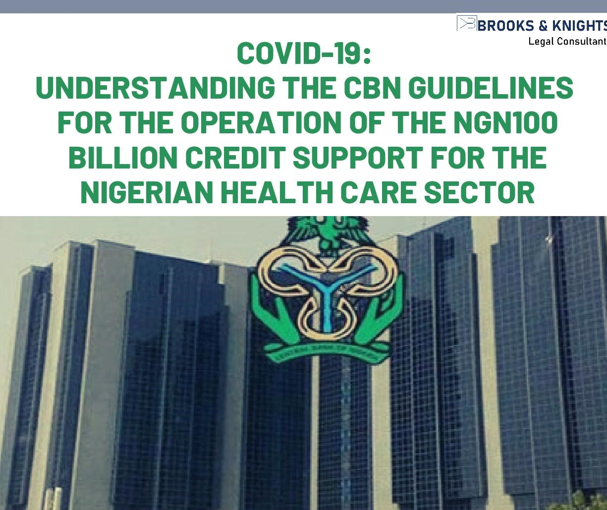 COVID-19: Understanding the CBN Guidelines For the Operation of the NGN100 Billion Credit Support for the Nigerian Healthcare Sector