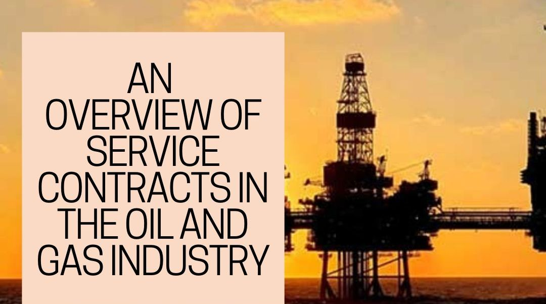 An Overview of Service Contracts in the Oil and Gas Industry