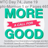 """#BOMTC Day 74, June 19~4 Nephi-Mormon 1 or Pages 465-470: MORMON Should Mean """"MORE GOOD"""""""