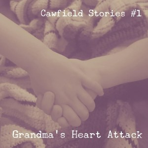 37 Grandma's Heart Attack