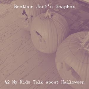 42 My Kids Talk about Halloween