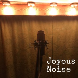 Joyous Noise – Green Curtain Sessions