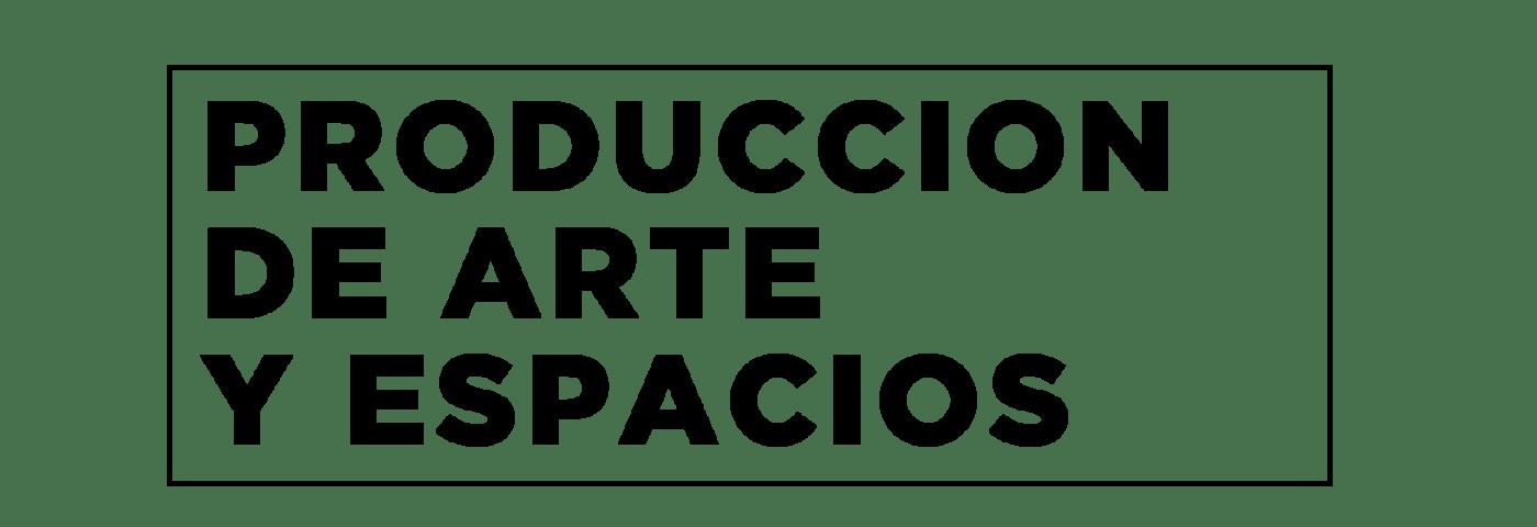 Producción de Arte y Espacios – SS19