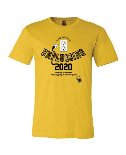 Unplugging 2020 Tee