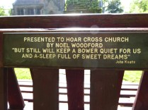 I adore this inscription on the bench at Hoar Cross. Never managed to find out who Noel Wooford was.