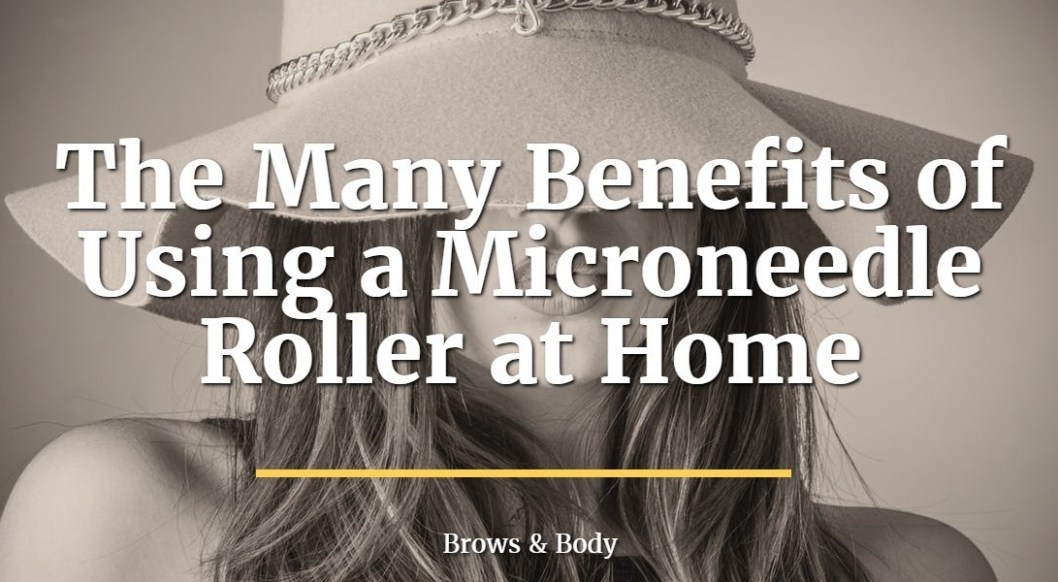 the many benefits of using a microneedle roller at home