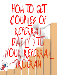 how to get referrals to your referral programs