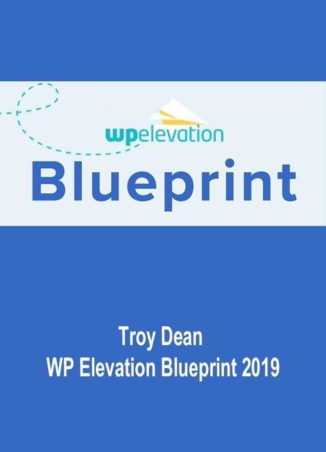 Troy Dean – WP Elevtion Blueprint 2019