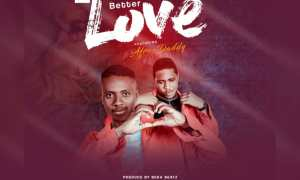 Damie Quan - Better Love ft Afro Daddy (Prod By Beka)