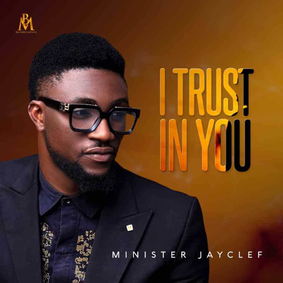 Minister Jayclef – 'i Trust In You'