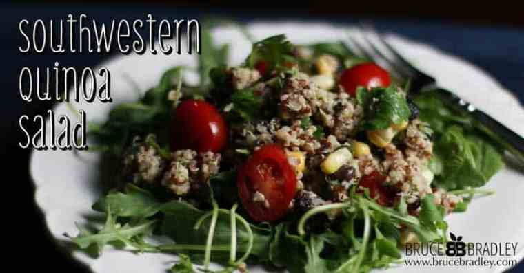 Bruce Bradley's Southwestern Quinoa Salad is a great way to add a real food, gluten free dish to any meal or gathering!
