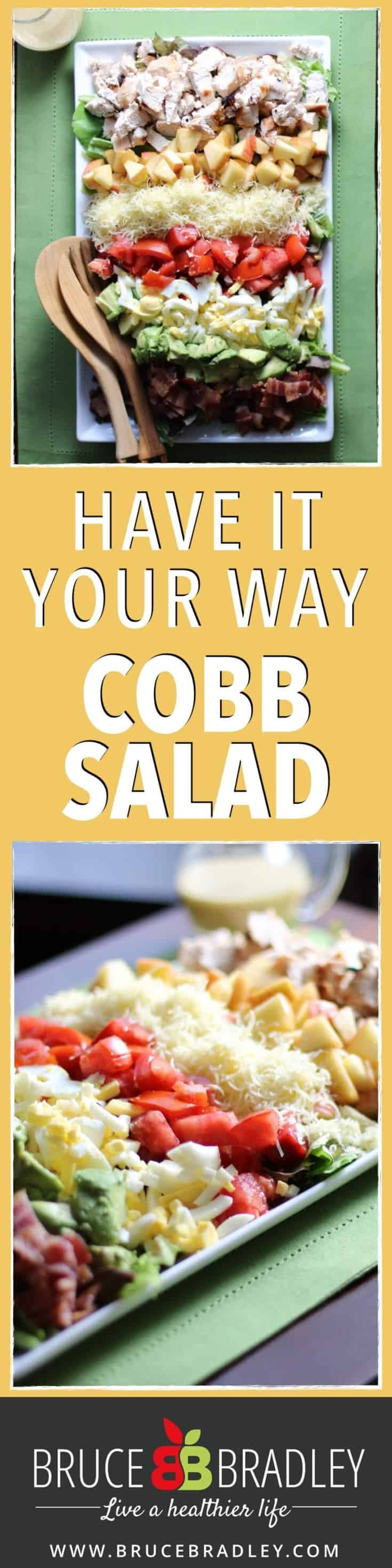 """The traditional Cobb Salad with a """"Have It Your Way"""" twist! Pair your favorite greens, veggies, fruits, and toppings to create your own, perfect Cobb Salad!"""