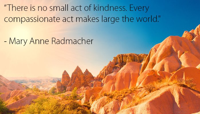 there is no small act of kindness