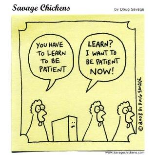 impatient patience