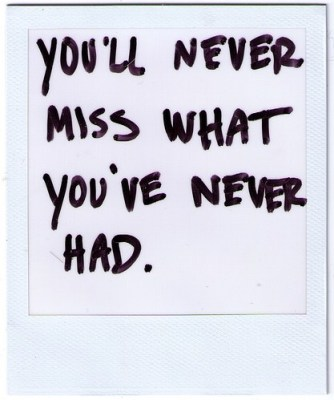 never miss what you