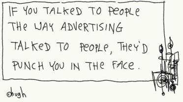 advertising talk to people hugh