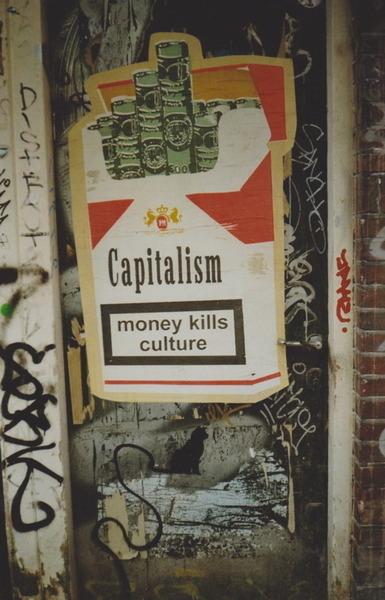 capitalism kills culture