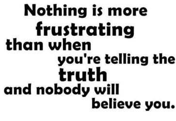 tell truth frustrating