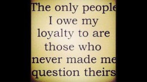 loyalty not question