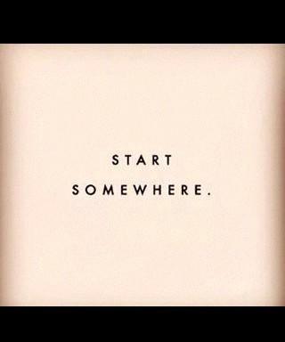 start somewhere words