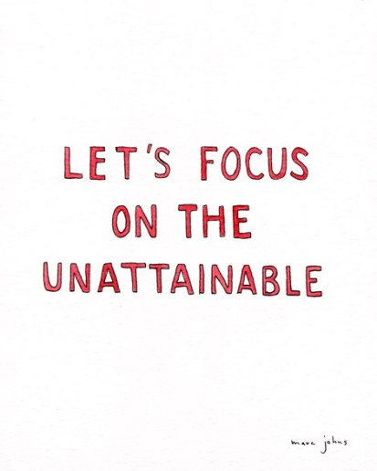 unattainable focus