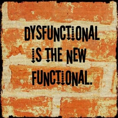 dysfunctional functional