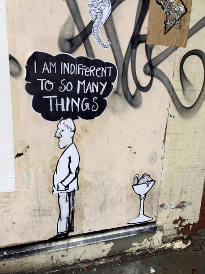 indifferent to so many things