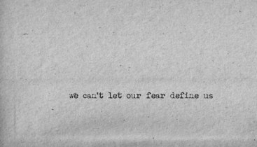 fear define us no