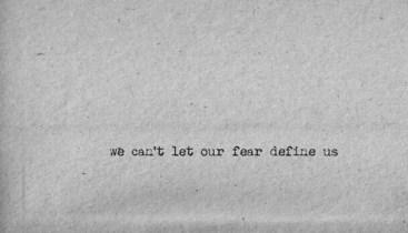 fear define us no