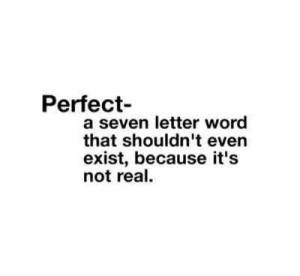 perfect not real