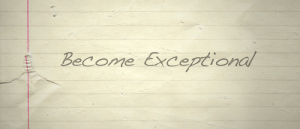 become exceptional