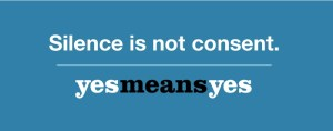 silence is not consent yes mean yes no rape