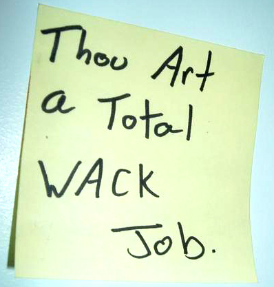 thou art a wack job nutjob
