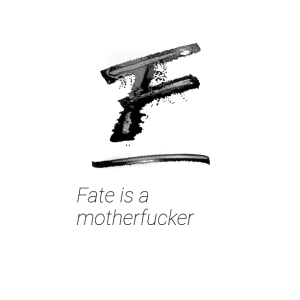 fate is a motherfucker